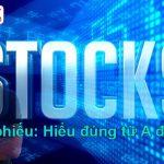 Cổ phiếu là gì? 5+ Đặc điểm & 10 điều lớn phải biết về cổ phiếu!