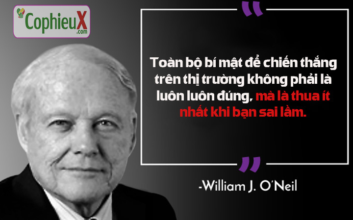 6-Wiliam-O'Neil-nhung-cau-noi-hay-cua-nha-dau-tu-noi-tieng